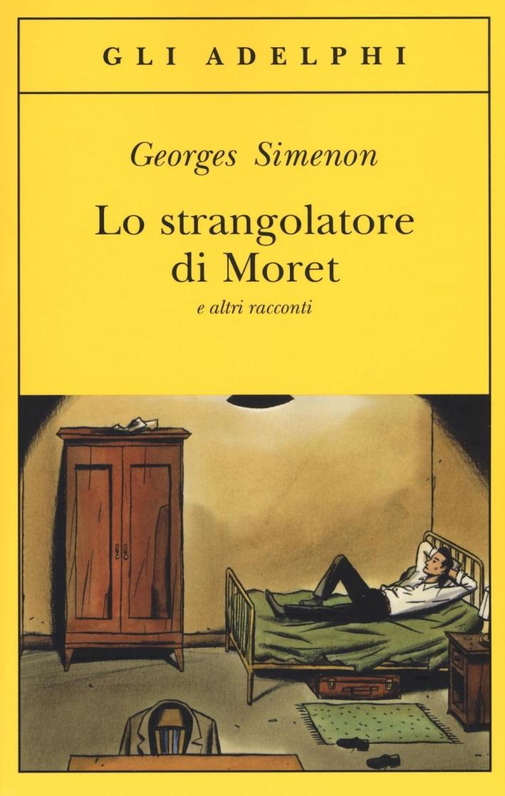 Lo strangolatore di Moret e altri racconti.