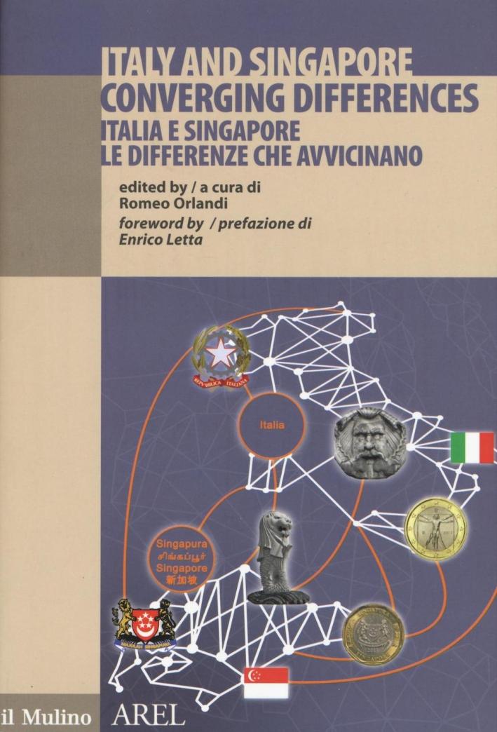 Italia e Singapore le differenze che avvicinano. Ediz. italiana e inglese