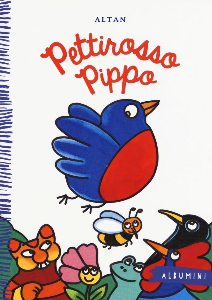 Pettirosso Pippo. Ediz. illustrata