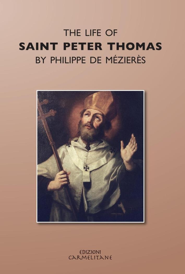 The life of saint Peter Thomas by Philippe de Mézières (rist. anast. 1954).