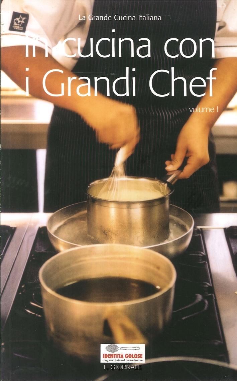 In Cucina con i Grandi Chef. Volume 1.