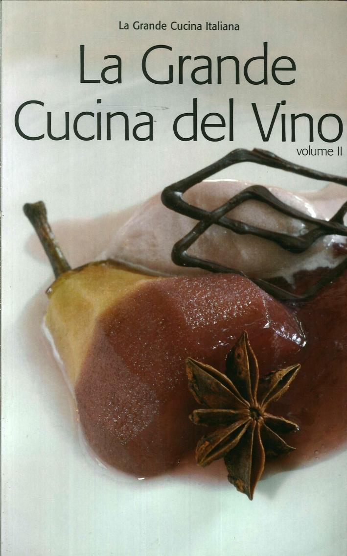 La Grande Cucina del Vino. Volume 2.