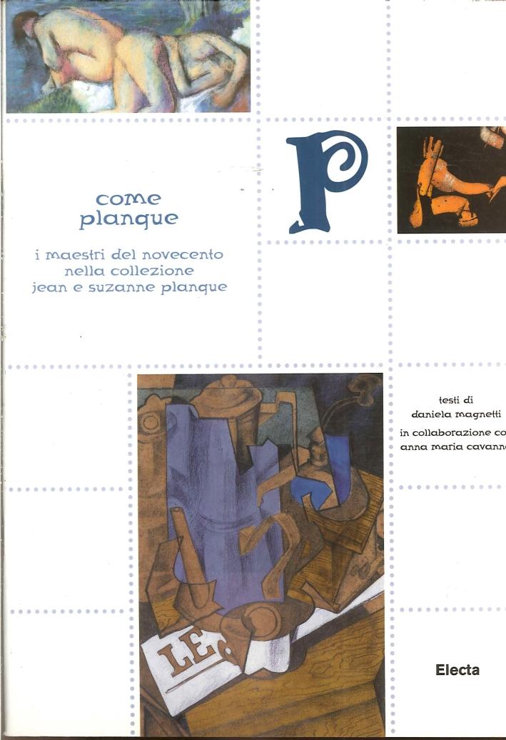 P come Planque. I maestri del Novecento nella collezione Jean e Suzanne Planque.