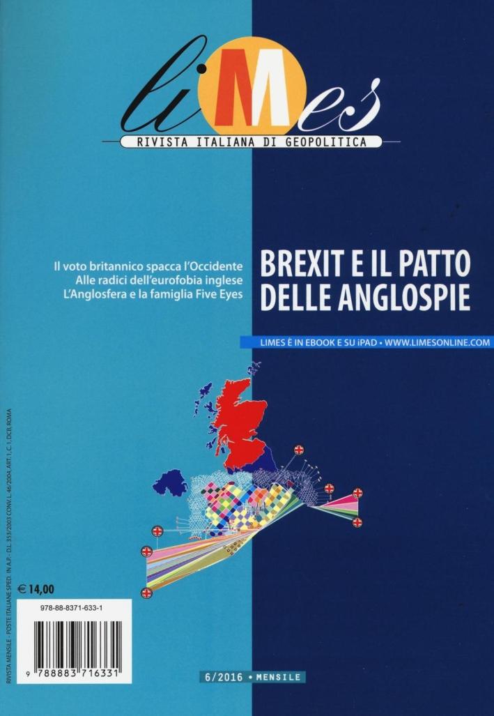 Limes. Rivista italiana di geopolitica (2016). Vol. 6: Brexit e il patto delle anglospie