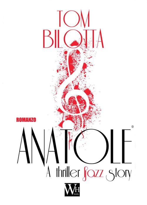Anatole. A thriller jazz story. Con CD Audio.