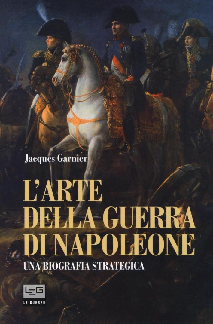 L'arte della guerra di Napoleone.