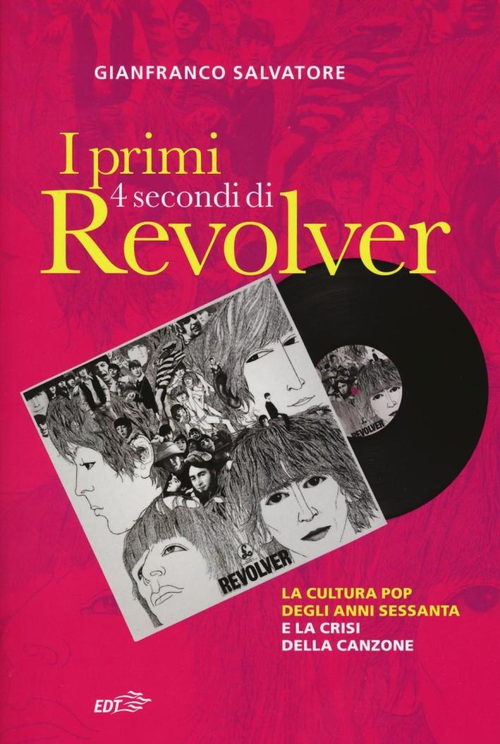 I primi quattro secondi di Revolver. La cultura pop degli anni sessanta e la crisi della canzone.
