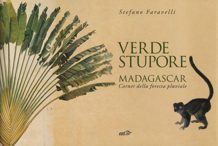 Verde stupore. Madagascar. Carnet della foresta pluviale.