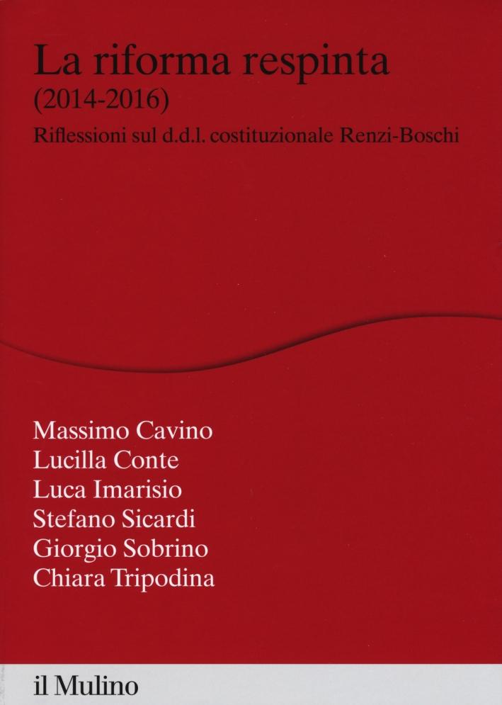 La riforma respinta (2014-2016). Riflessione sul d.d.l. costituzionale Renzi-Boschi