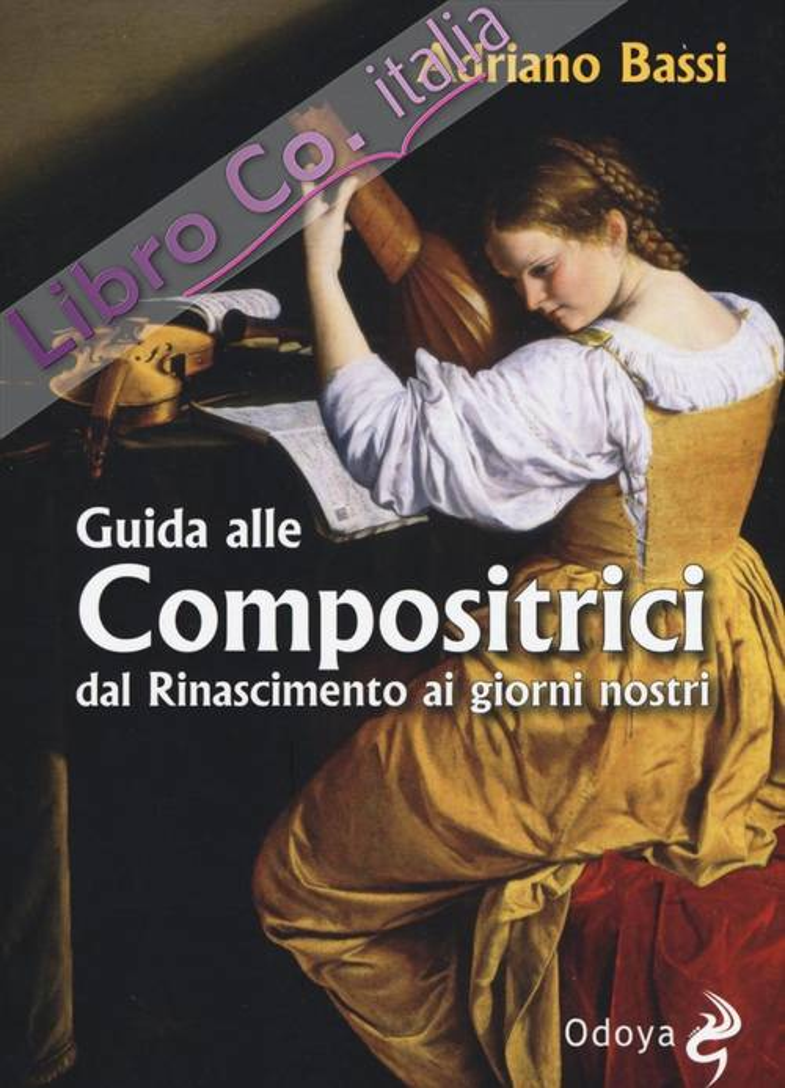 Guida alle compositrici dal Rinascimento ai giorni nostri