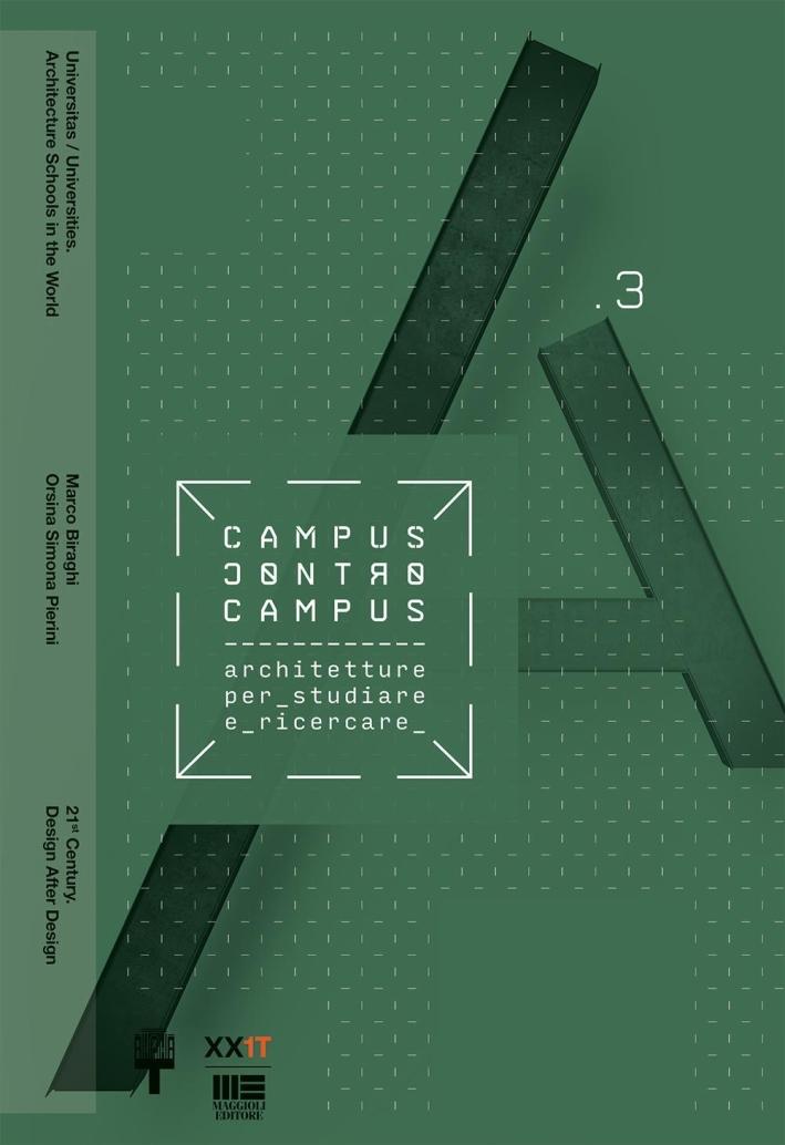 XXI Triennale Milano Politecnico di Milano. Campus e controcampus. Vol. 3.