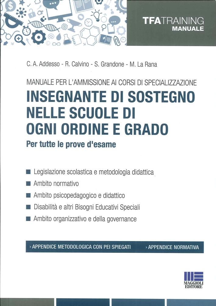 Manuale per l'Ammissione ai Corsi di Specializzazione Insegnante di Sostegno nelle Scuole di Ogni Ordine e Grado. Per Tutte le Prove d'Esame.