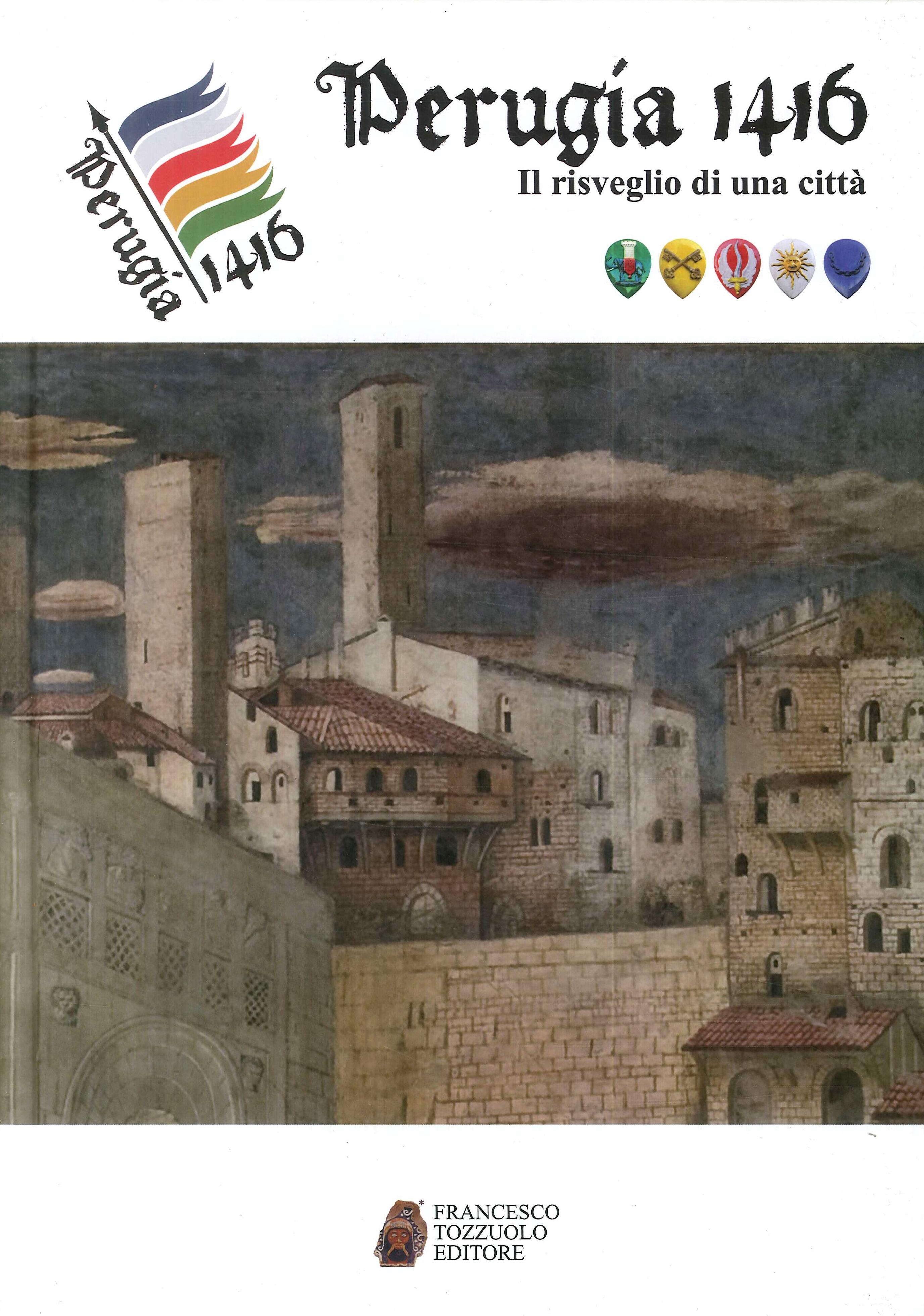 Perugia 1416. Il risveglio di una città.