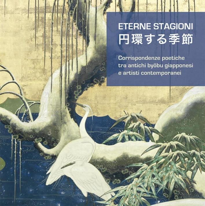 Eterne Stagioni. Corrispondenze Poetiche tra Antichi Byobu Giapponesi e Artisti contemporanei.