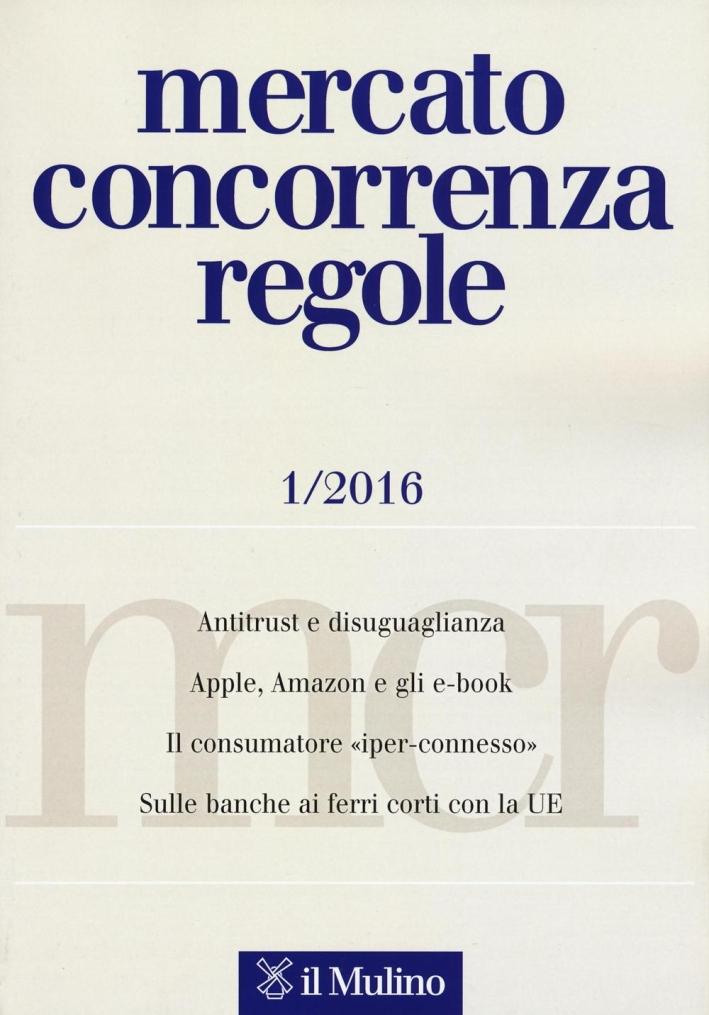 Mercato concorrenza regole (2016). Vol. 1.