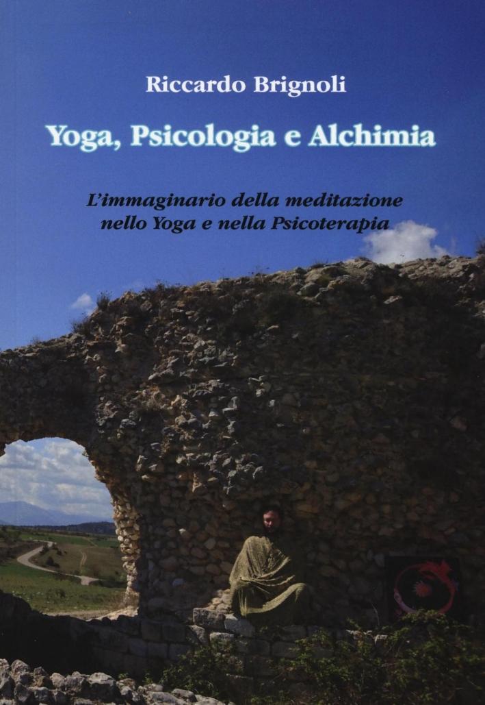 Yoga, psicologia e alchimia. L'immaginario della meditazione nello yoga e nella psicoterapia.