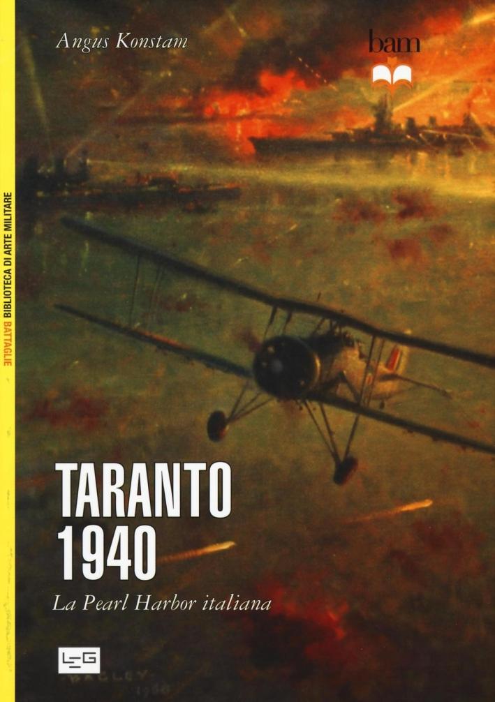 Taranto 1940. La Pearl Harbor italiana.