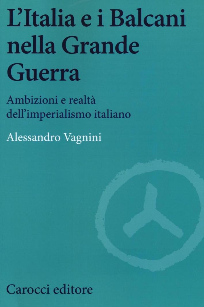 L'Italia e i Balcani nella grande guerra.