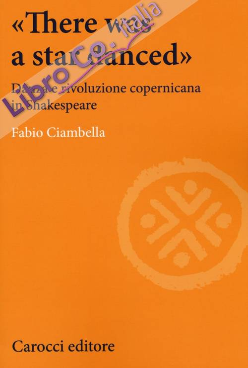 There was a star danced. Suggestioni copernicane in Shakespeare.