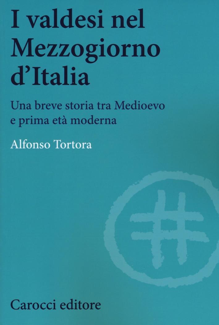I valdesi nel Mezzogiorno d'Italia. Una breve storia tra Medioevo e prima età moderna