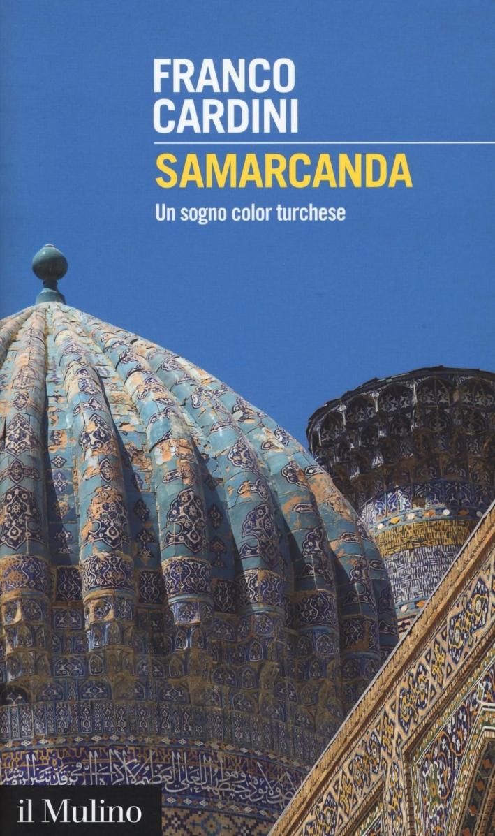 Samarcanda. Un sogno turchese.