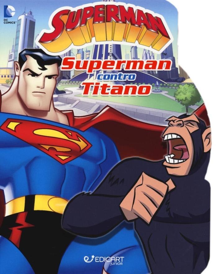 Superman contro Titano. Ediz. illustrata