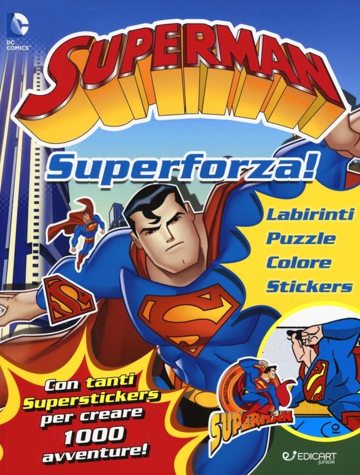 Superman. Superforza! Con adesivi. Ediz. illustrata