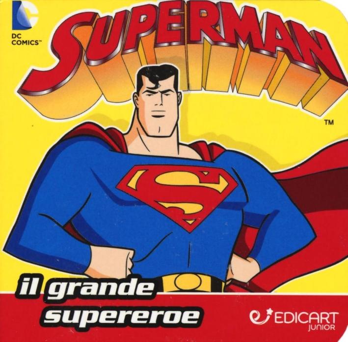 Superman. Il grande supereroe. Quadrottino. Ediz. illustrata