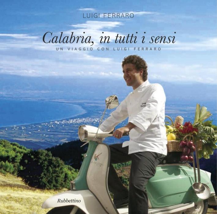 Calabria in Tutti i Sensi. Un Viaggio con Luigi Ferraro.