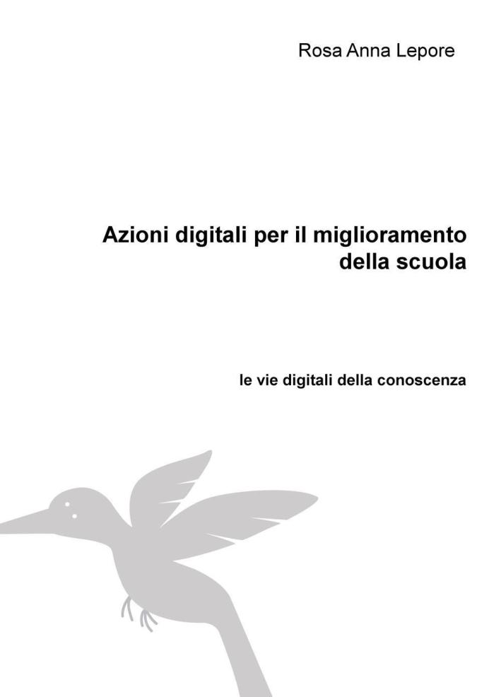 Azioni digitali per il miglioramento della scuola. Le vie digitali della conoscenza