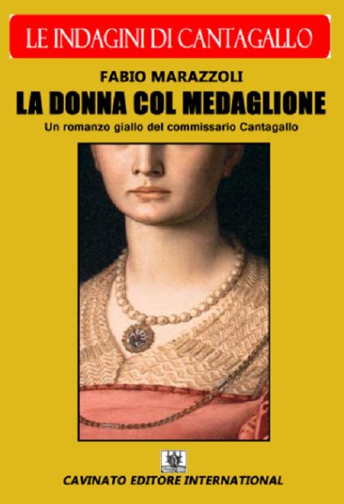 La donna col medaglione. Le indagini del commissario Cantagallo.