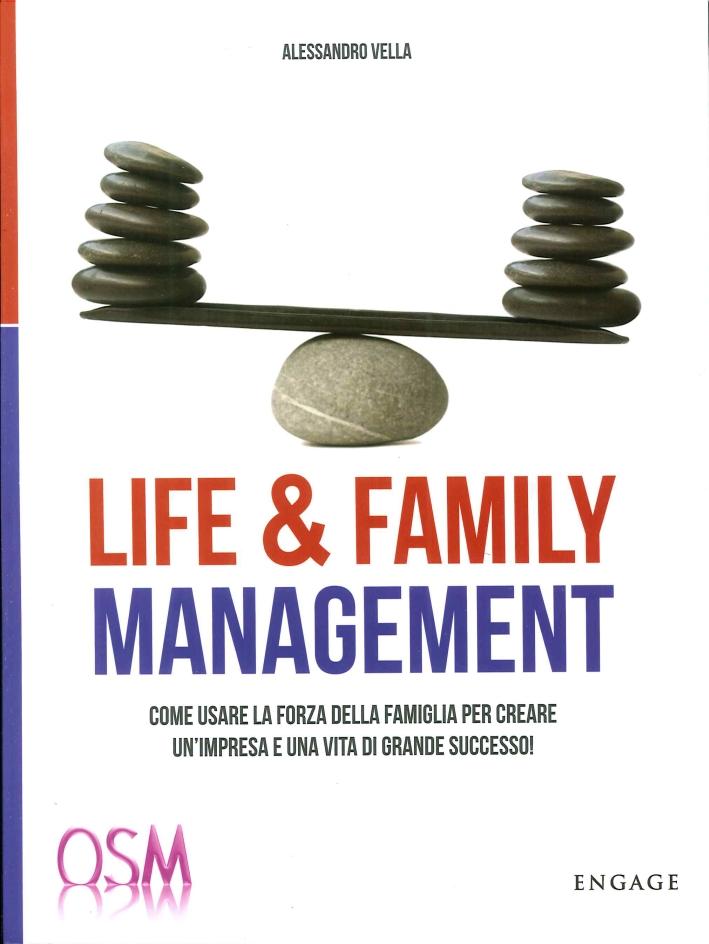 Life & Family Management. Come Usare la Forza della Famiglia per Creare un'Impresa e una Vita di Grande Successo!.