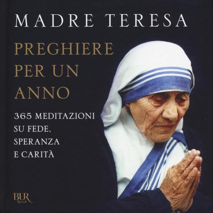 Preghiere per un anno. 365 meditazioni su fede, speranza e carità