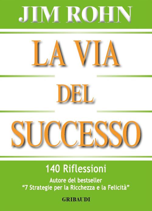 La via del successo. 140 riflessioni.