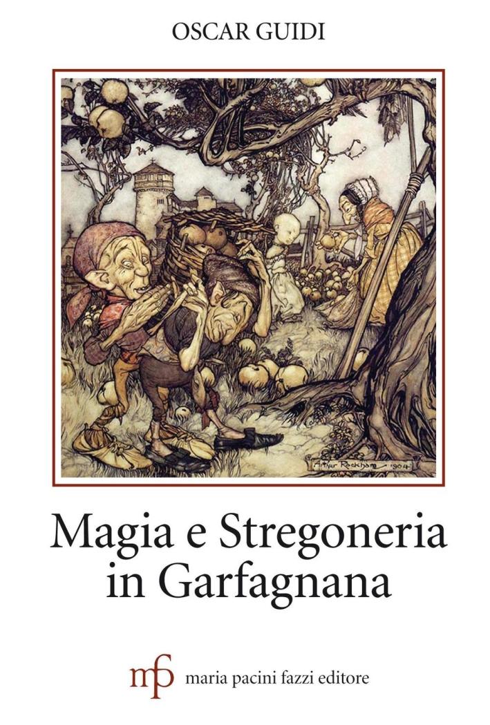 Magia e stregoneria in Garfagnana.