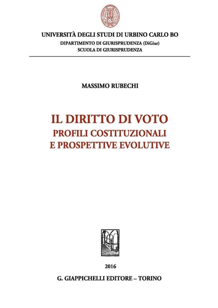 Il diritto di voto. Profili costituzionali e prospettive evolutive.