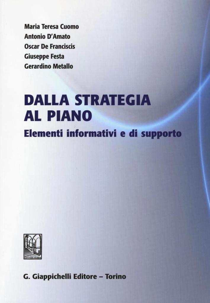 Dalla strategia al piano. Elementi informativi e di supporto.
