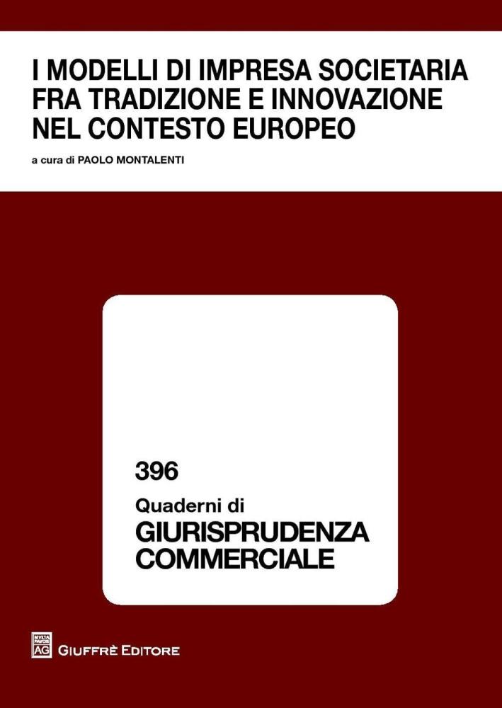 I modelli di impresa societaria fra tradizione e innovazione nel contesto europeo