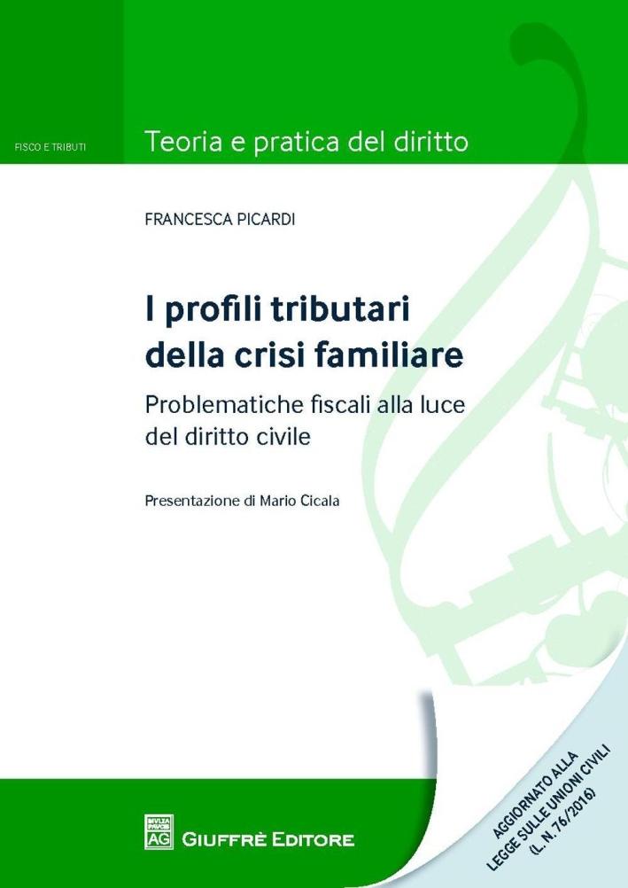I profili tributari della crisi familiare. Problematiche fiscali alla luce del diritto civile.
