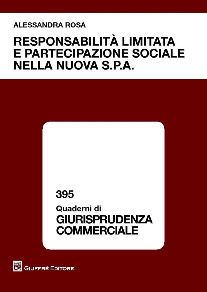 Responsabilità limitata e partecipazione sociale nella nuova s.p.a.