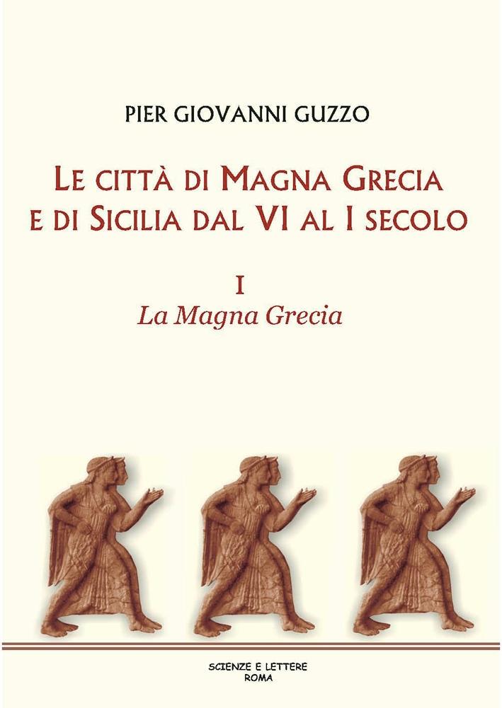 Le Città di Magna Grecia e di Sicilia dal VI al I Secolo. 1. La Magna Grecia