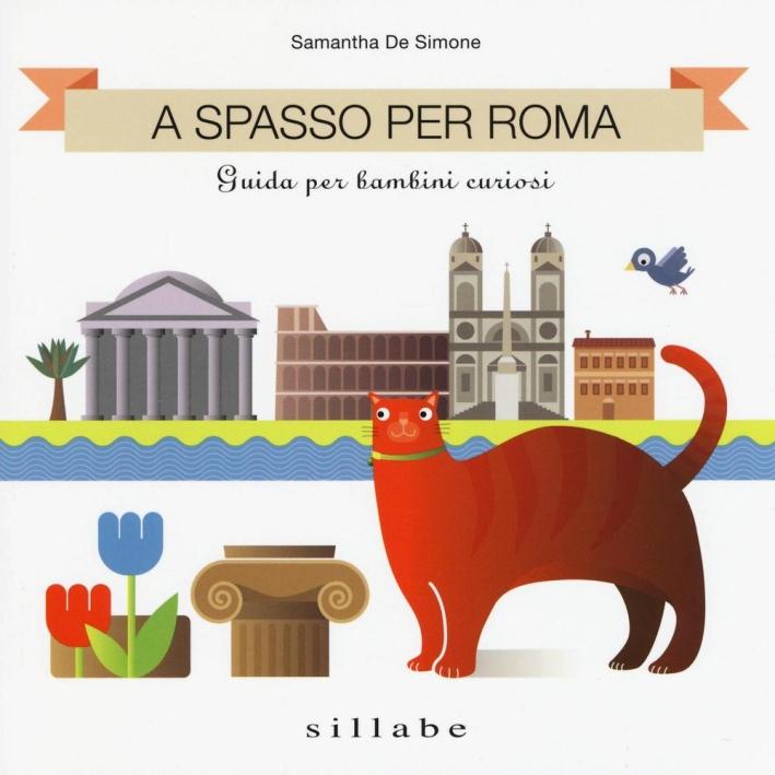 A spasso per Roma. Guida per bambini curiosi.