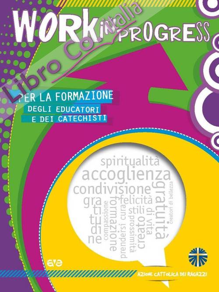 Work in progress 2016/2017. Per la formazione degli educatori e dei catechisti.