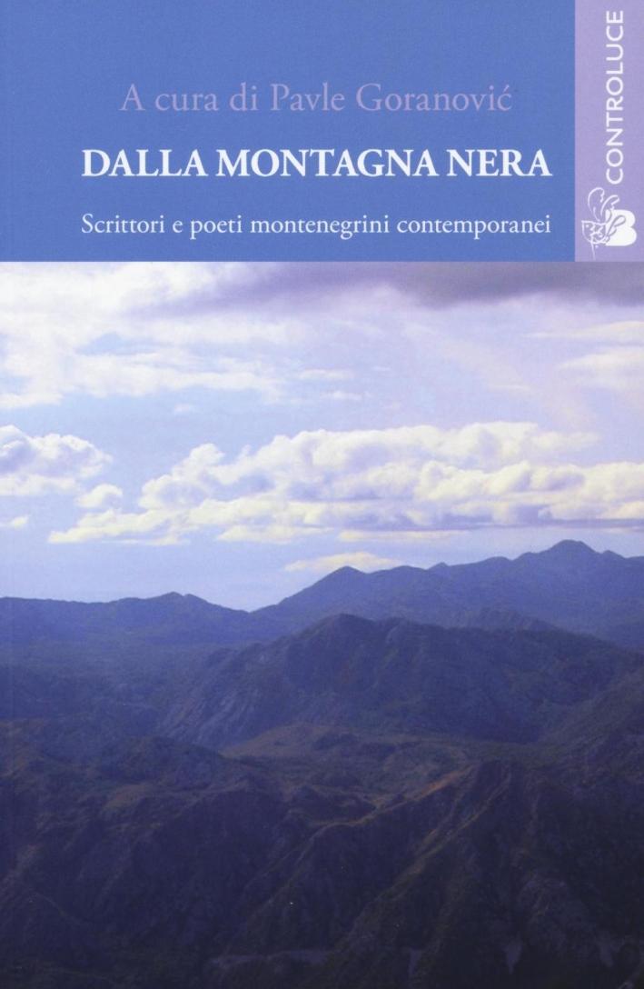 Dalla montagna nera. Scrittori e poeti montenegrini contemporanei