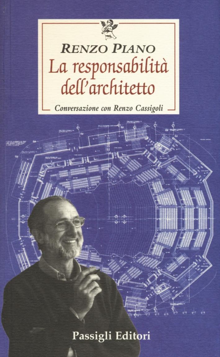 La responsabilità dell'architetto. Conversazione con Renzo Cassigoli.