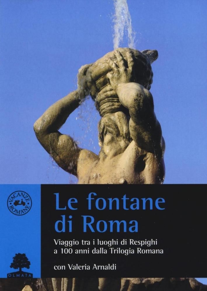 Le fontane di Roma. Viaggio tra i luoghi di Respighi a 100 anni dalla Trilogia romana