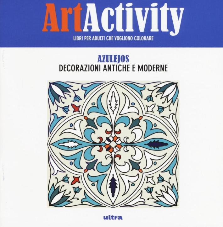 Art activity pocket. Azulejos. Decorazioni antiche e moderne
