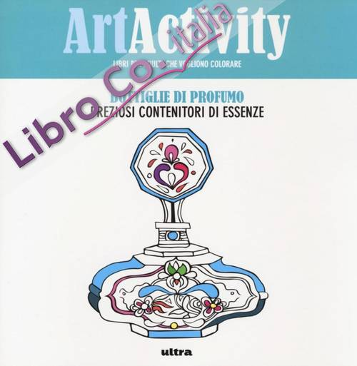 Art activity pocket. Bottiglie di profumo. Preziosi contenitori di essenze
