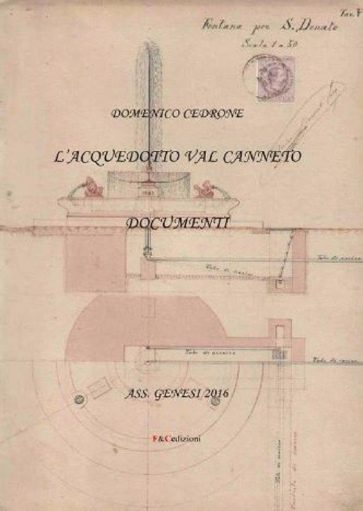 L'acquedotto Val Canneto. Documenti