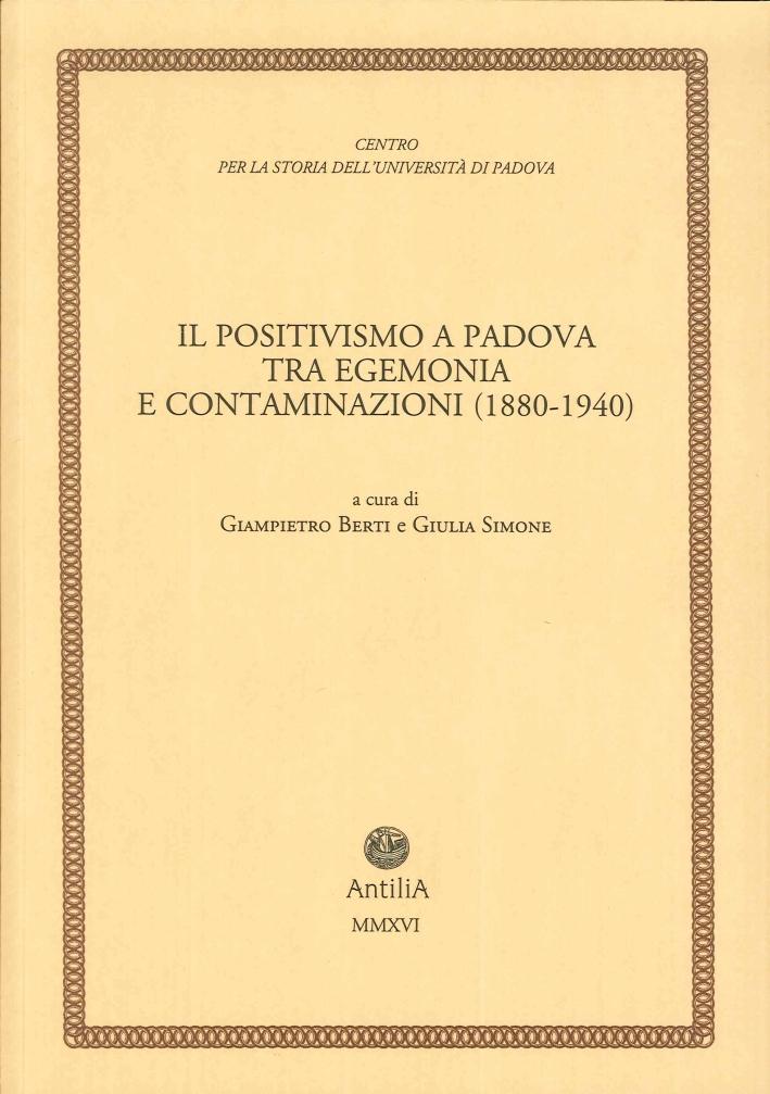 Il Positivismo a Padova tra Egemonia e Contaminazioni (1880-1940)